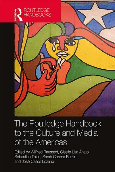 Download The Routledge Handbook to the Culture and Media of the Americas Book