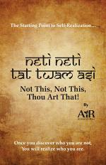 'Neti Neti ,Tat Twam Asi' Not This, Not This, Thou Art That