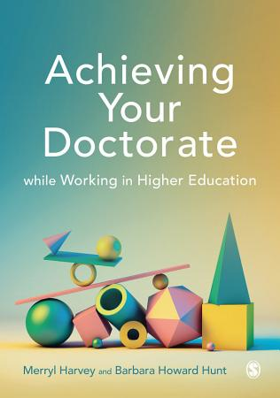 Achieving Your Doctorate While Working in Higher Education PDF