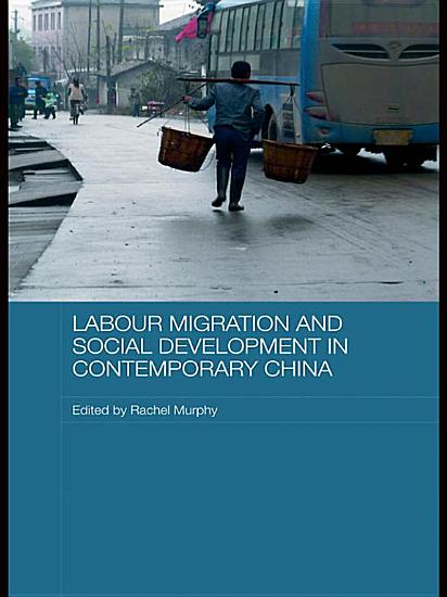 Labour Migration and Social Development in Contemporary China PDF