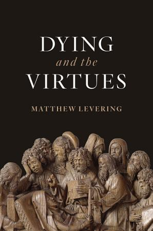 Dying and the Virtues PDF