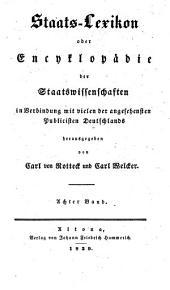Staats-Lexikon oder Encyklopädie der Staatswissenschaften: Band 8