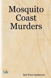 Mosquito Coast Murders