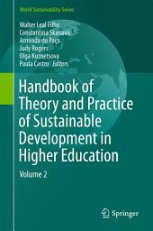 Handbook of Theory and Practice of Sustainable Development in Higher Education: Volume 2