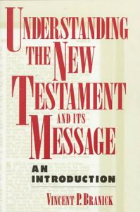 Understanding the New Testament and Its Message Book