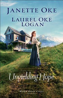 Unyielding Hope  When Hope Calls Book  1