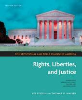 Constitutional Law for a Changing America: Rights, Liberties, and Justice, Edition 7