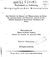 Taschenbuch zur Verbreitung geographischer Kenntnisse: Eine Übersicht des neuesten und wissenswürdigsten im Gebiete der gesammten Länder- und Völkerkunde [...]., Band 1