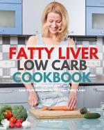 Fatty Liver Low Carb Cookbook