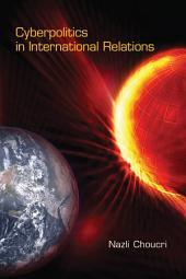 Cyberpolitics in International Relations