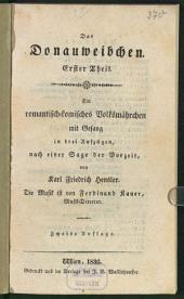 Das Donauweibchen: Erster Theil : romantisch-komisches Volksmährchen mit Gesang in drei Aufzügen