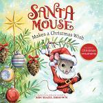 Santa Mouse Makes a Christmas Wish