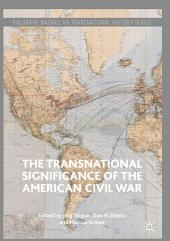 The Transnational Significance of the American Civil War