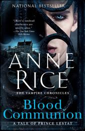 Blood Communion:A Tale of Prince Lestat