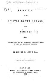 Exposition of the Epistle to the Romans with Remarks on the Commentaries of Dr. Macknight, Professor Moses Stuart, and Professor Tholuck
