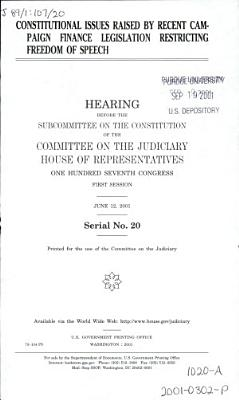 Constitutional Issues Raised by Recent Campaign Finance Legislation Restricting Freedom of Speech PDF