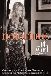 The It Girl #2: Notorious: An It Girl Novel