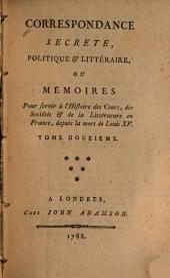 Correspondance secrete, politique, & litteraire: Volume12