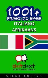 1001+ Frasi di Base Italiano - Afrikaans