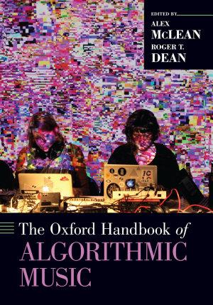 The Oxford Handbook of Algorithmic Music