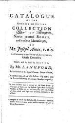 A Catalogue Of The Collection Of Scarce Printed Books And Curious Manuscripts Of Mr J Ames Which Will Be Sold By Auction By Mr Langford Etc With The Names Of The Purchasers And Prices In Ms  Book PDF