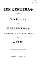 Een lentedag: liederen voor kinderstemmen, met begeleiding van piano