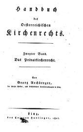 Handbuch des Oesterreichischen Kirchenrechts: ¬Das Privatkirchenrecht, Band 2