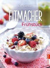 Fitmacher Frühstück