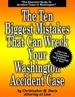 The Ten Biggest Mistakes that Can Wreck Your Washington Accident Case PDF