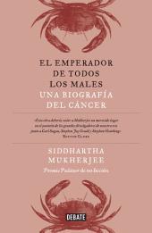 El emperador de todos los males: Una biografía del cáncer