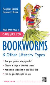 Careers for Bookworms & Other Literary Types, Fourth Edition: Edition 4