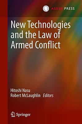 New Technologies and the Law of Armed Conflict PDF