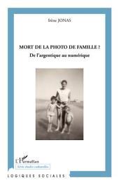 Mort de la photo de famille ?: De l'argentique au numérique