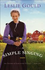 A Simple Singing (The Sisters of Lancaster County Book #2)