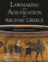 Lawmaking and Adjudication in Archaic Greece