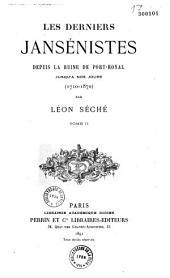 Les derniers Jansénistes depuis la ruine de Port-Royal jusqu'à nos jours: 1710-1870, Volume1