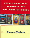 Penny in the Slot Automata and the Working Model