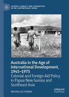 Australia in the Age of International Development  1945   1975 PDF