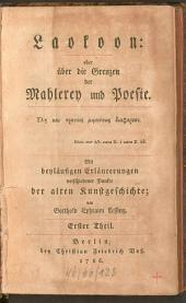 Laokoon: oder über die Grenzen der Mahlerey und Poesie: Mit beyläufigen Erläuterungen verschiedener Punkte der alten Kunstgeschichte. 1