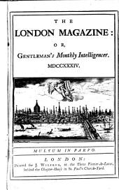 The London Magazine, Or, Gentleman's Monthly Intelligencer: Volume 3