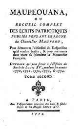 Maupeouana: ou Recueil complet des écrits patriotiques publ. pendant le règne du chancelier Maupeou, ... : Ouvr. qui peut servir à l'histoire du siècle de Louis XV, .... 2. - 204 S. : 1 Ill