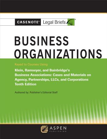 Casenote Legal Briefs for Business Organizations Klein  Ramseyer  and Bainbridge PDF