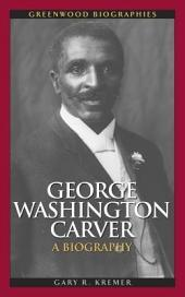 George Washington Carver: A Biography: A Biography