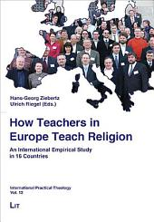 How Teachers in Europe Teach Religion: An International Empirical Study in 16 Countries