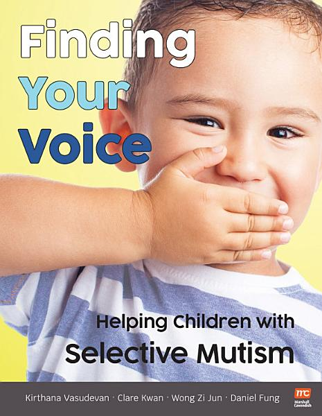 Finding Your Voice: Helping Children with Selective Mutism