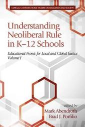 Understanding Neoliberal Rule in K12 Schools: Educational Fronts for Local and Global Justice