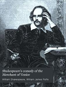 Shakespeare s Comedy of the Merchant of Venice
