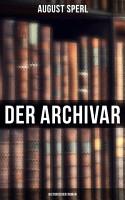 Der Archivar  Historischer Roman PDF
