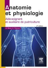 Anatomie et physiologie: Aide-soignant et auxiliaire de puériculture, Édition 2
