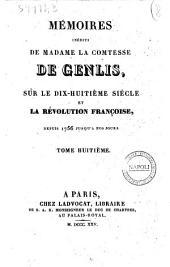 Memoires inedits de madame la comtesse de Genlis, sur le dix-huitieme siecle etla Revolution francaise depuis 1756 jusqu'a nos jours: Volume8